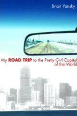 Road Trip to the Pretty Girl Capitol of the World